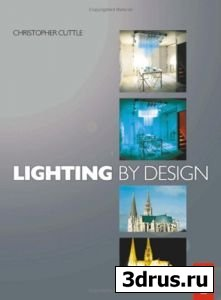 Christopher Cuttle. Lighting by Design