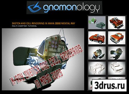 Gnomonology: Mental Ray Sketch and Cell Rendering in Maya 2009