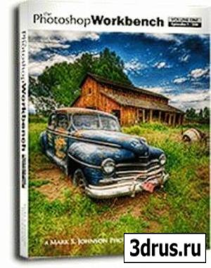 Photoshop Workbench - Volume One Video Tutorial (2009 г.)