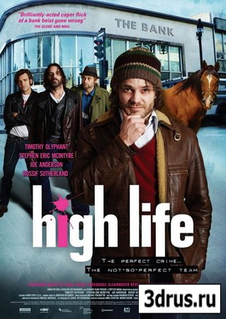 Все или ничего / High Life (2009) DVDRip