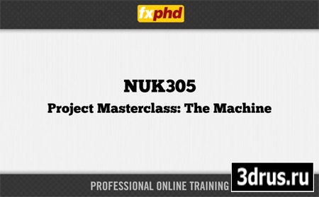 FXphd - NUK305: Project Masterclass: The Machine [2011, ENG]