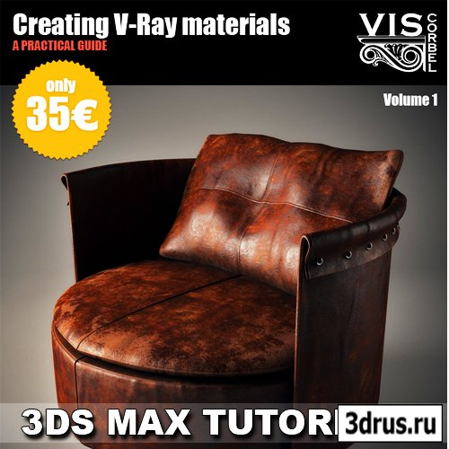 Viscorbel - Creating V-Ray materials in 3Ds max Volume 01 [2012, ENG]