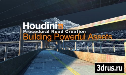 cmiVFX - Houdini Procedural Road Creation [2009, ENG]